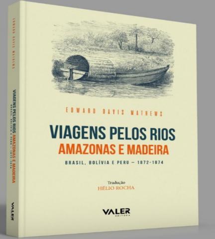 Será lançada em breve a obra do engenheiro Edward Davis Mathews traduzida para o português pelo professor Helio Rocha - Gente de Opinião