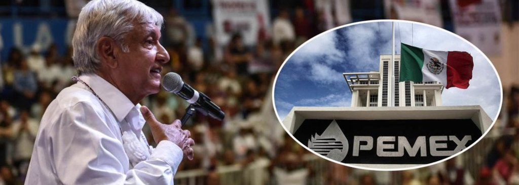 Obrador vai retomar petróleo para os mexicanos - Gente de Opinião