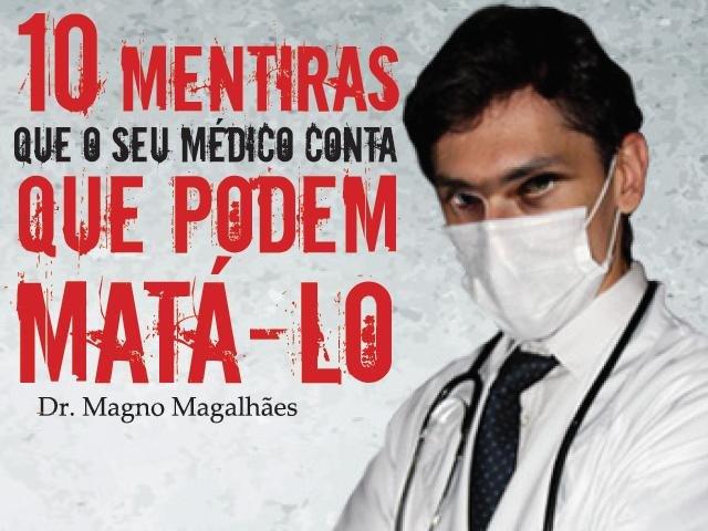 Médico lança livro com as 10 mentiras contadas nos consultórios e que podem levar as pessoas à morte - Gente de Opinião