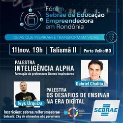 Fórum Sebrae de Educação Empreendedora em Rondônia - Gente de Opinião