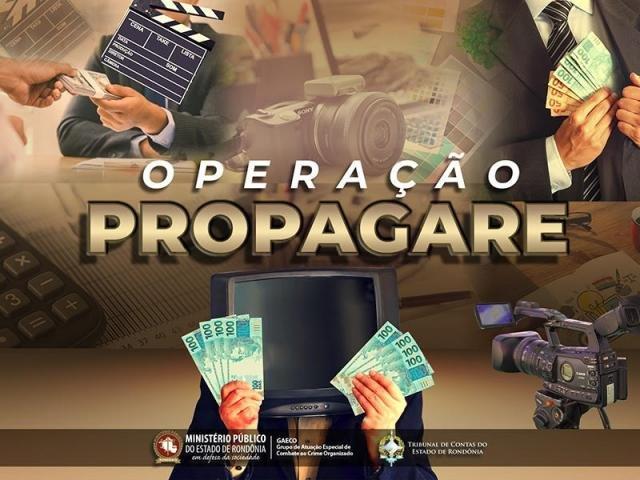 OPERAÇÃO PROPAGARE – Ministério Público de Rondônia deflagra operação contra esquema criminoso envolvendo empresas de publicidade contratada pelo Estado de Rondônia - Gente de Opinião