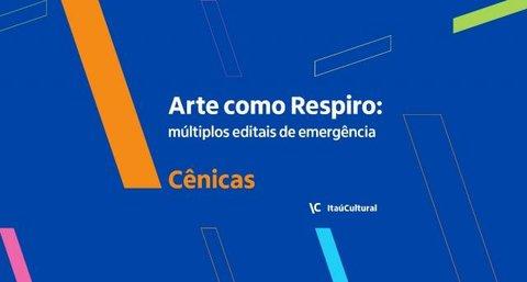 Itaú Cultural lança Arte como respiro:  múltiplos editais para apoiar artistas + Lenha na Fogueira