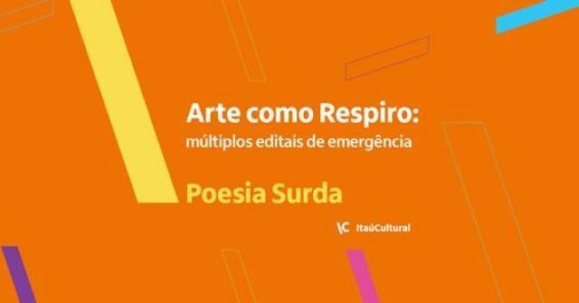 Poetas surdos de todo o país são o foco da quarta área abrangida por Arte como respiro: múltiplos editais de emergência do Itaú Cultural  - Gente de Opinião