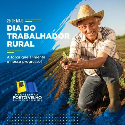 Prefeitura de Porto Velho comemora Dia do Trabalhador Rural