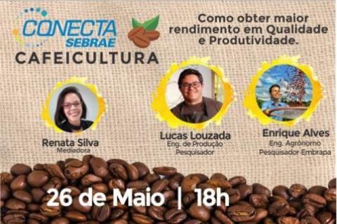 Conecta Sebrae Cafeicultura, nesta terça-feira (26), às 18h