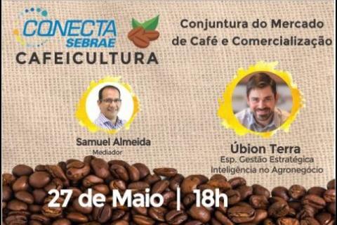 Na sequência do Conecta Sebrae Cafeicultura, quarta-feira (27), às 18h