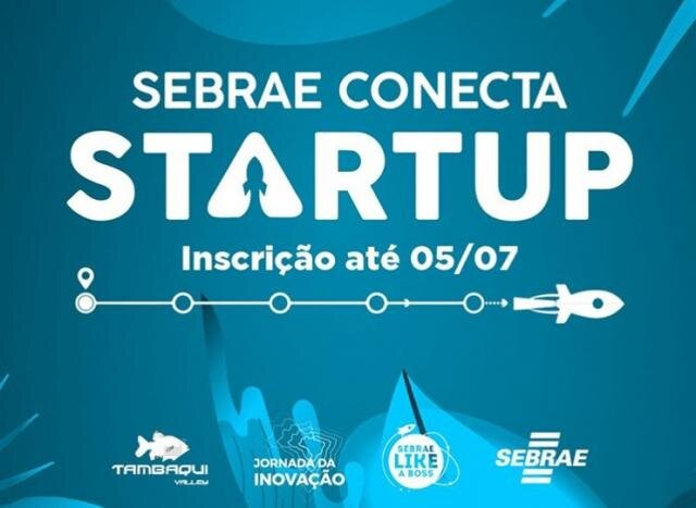 Inscrições para Sebrae Conecta Startup vão até dia 5 de julho - Gente de Opinião