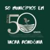Cinquenta anos do Incra, cinquenta municípios criados em Rondônia